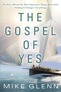 The Gospel of Yes by Mike Glenn on DanaPittman.com