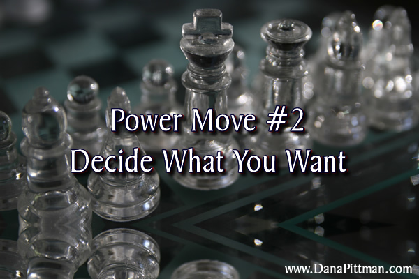 Power Move - Decide What You Want