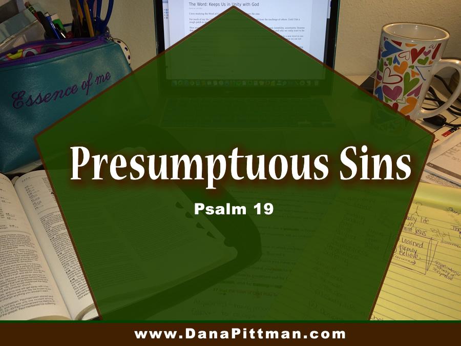 Day 24: Presumptuous Sins | DanaPittman.com