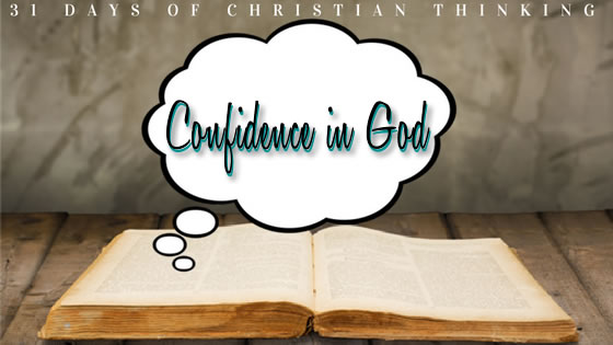 Confidence in God | 31 Days of Christian Thinking | Dana Pittman