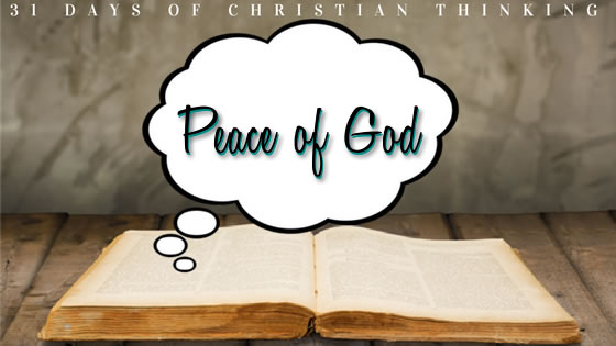 Peace of God | 31 Days of Christian Thinking | Dana Pittman