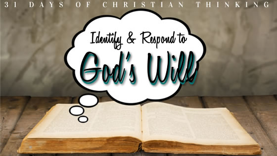 Identify & Respond to God's Will | 31 Days of Christian Thinking | Dana Pittman