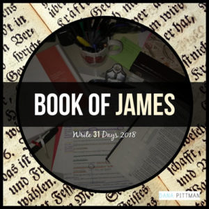 Book of James | Write 31 Days 2018 | DanaPIttman.com